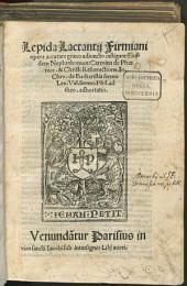 Lepida Lactantij Firmiani opera: accurate graeco adiuncto castigata Eiusdem Nephytomon ... : Carmina de Phoenice & Christi Resurrectione