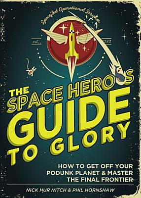 Space Hero   s Guide to Glory