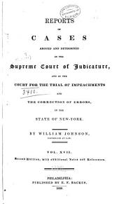 Reports of Cases Argued and Determined in the Supreme Court of Judicature: And in the Court for the Trial of Impeachments and the Correction of Errors in the State of New York, Volume 17