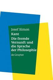 Kant: Die fremde Vernunft und die Sprache der Philosophie