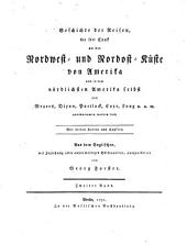 Der Kapitaine Portlock's und Dixon's Reisen nach der Nordwest-Küste von Amerika, während der Jahre 1785 bis 1788, in den Schiffen King George und Queen Charlotte: Aus dem Englischen übersetzt und mit Anmerkungen erläutert von Johann Reinhold Forster. 2