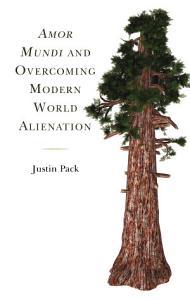 Amor Mundi and Overcoming Modern World Alienation PDF