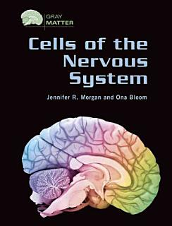 Cells of the Nervous System Book