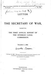 Letter from the Secretary of War: Transmitting the First Annual Report of the Isthmian Canal Commission. December 1, 1904