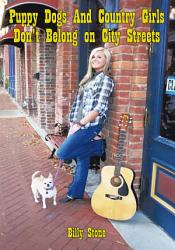 Puppy Dogs And Country Girls Don T Belong On City Streets Book PDF