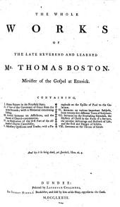 The Whole Works of the late ... Mr. Thomas Boston ... To which is subjoined The Marrow of Modern Divinity (by Edward Fisher), illustrated with ... notes by Mr. Boston. Edited by Alexander Colden and others