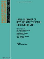 Small-X Behavior of Deep Inelastic Structure Functions in QCD: Proceedings of the DESY Topical Meeting on the Small-x Behavior of Deep Inelastic Structure Functions in QCD DESY, Hamburg, Germany 14–16 May 1990