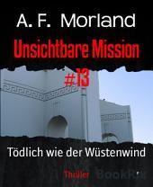 Unsichtbare Mission #13: Tödlich wie der Wüstenwind