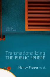 Transnationalizing the Public Sphere