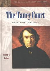 The Taney Court: Justices, Rulings, and Legacy