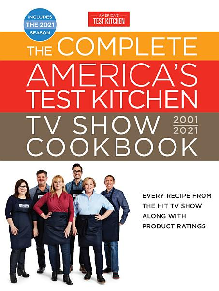 Download The Complete America s Test Kitchen TV Show Cookbook 2001 2021 Book