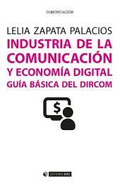 Industria de la comunicación y economía digital: Guía básica del Dircom