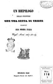 Un riepilogo delle sventure che una setta di tristi occasionò alla misera Italia negli anni 1847-48-49