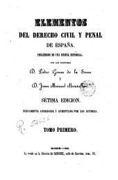 Elementos del derecho civil y penal de España: precedidos de una reseña histórica