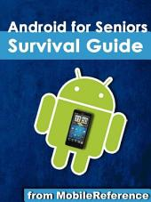 Android for Seniors Survival Guide: Step-by-Step Introduction to Android Phones and Tablets for Beginners
