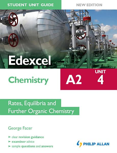 Edexcel A2 Chemistry Student Unit Guide New Edition  Unit 4 Rates  Equilibria and Further Organic Chemistry