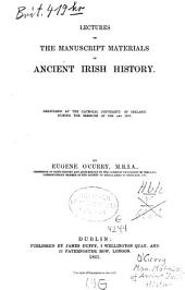 Lectures on the Manuscript Materials of Ancient Irish History: Delivered at the Catholic University of Ireland, During the Sessions of 1855 and 1856