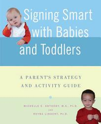 Signing Smart With Babies And Toddlers Book PDF