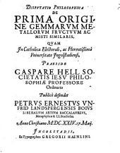 De prima origine gemmarum, metallorum, fructuum ac misti similaris