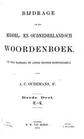 Bijdrage tot een Middel- en Oudnederlandsch woordenboek: Uit vele glossaria en andere bronnen bijeengezameld, Volume 1