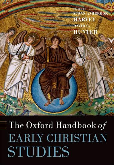 The Oxford Handbook of Early Christian Studies PDF