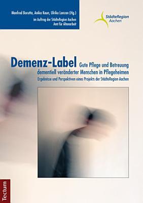 Demenz Label   Gute Pflege und Betreuung dementiell ver  nderter Menschen in Pflegeheimen PDF