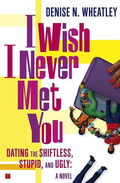 Download I Wish I Never Met You Book