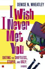 I Wish I Never Met You