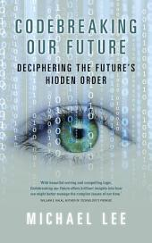 Codebreaking our future: Deciphering the future's hidden order