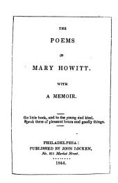The Poems of Mary Howitt: With a Memoir...