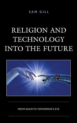 Religion and Technology into the Future PDF