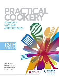 Practical Cookery  13th Edition for Level 2 NVQs and Apprenticeships Book