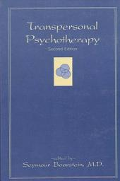Transpersonal Psychotherapy: Second Edition