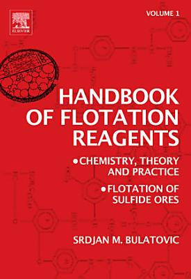 Handbook of Flotation Reagents: Chemistry, Theory and Practice