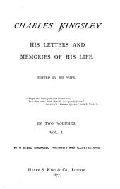 Charles Kingsley: His Letters and Memoires of His Life, Volume 1