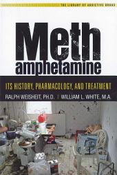 Methamphetamine: Its History, Pharmacology and Treatment