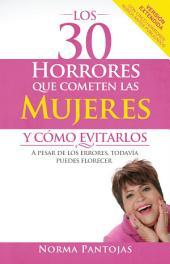 Los 30 Horrores que Cometen las Mujeres y Cómo Evitarlos: A pesar de los errores todavía puedes florecer