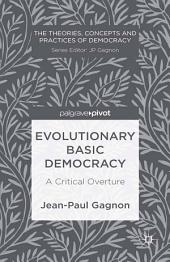 Evolutionary Basic Democracy: A Critical Overture