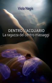 Dentro l'acquario - la ragazza del centro massaggi -