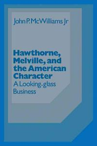 Hawthorne Melville and the American Character PDF