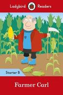 Farmer Carl- Ladybird Readers Starter Level B