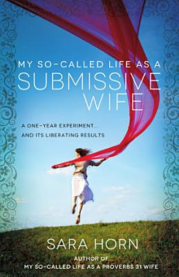 My So Called Life as a Submissive Wife