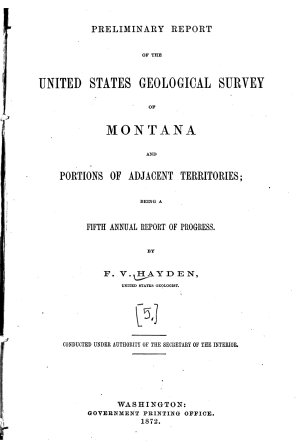 Preliminary Report of the United States Geological Survey of Montana and Portions of Adjacent Territories