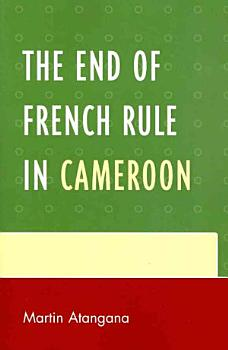 The End of French Rule in Cameroon PDF