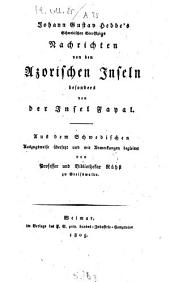 Johann Gustav Hebbe's Schwedischen Seeoffiziers Nachrichten von den Azorischen Inseln, besonders von der Insel Fayal