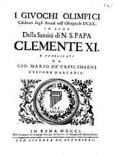 I Giuochi Olimpici celebrati dagli Arcadi ... pubblicati da Gio. Mario de'Crescimbeni