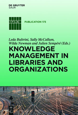 Knowledge Management in Libraries and Organizations PDF