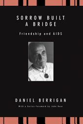 Sorrow Built a Bridge: Friendship and AIDS