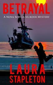 Betrayal: A Nova Scotia Murder Mystery