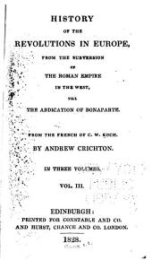 History of the revolutions in Europe: from the subversion of the Roman empire in the west, till the abdication of Bonaparte, Volume 3